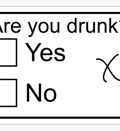 Are you drunk? Sticker