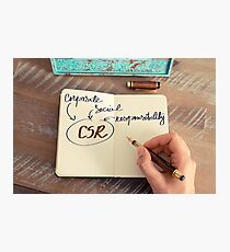 Motivational concept with handwritten text CSR as CORPORATE SOCIAL RESPONSIBILITY Photographic Print