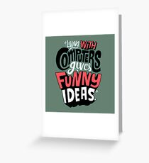 living with computers Greeting Card