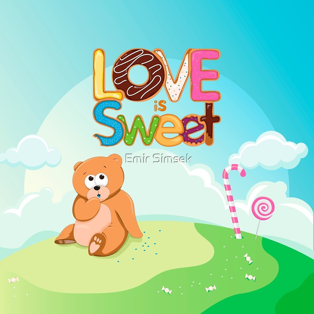 Love is Sweet by Emir Simsek
