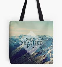 Deep Roots Are Not Reached By The Frost Square Tote Bag