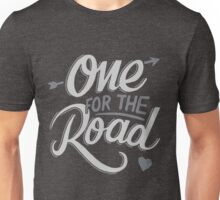 One For The Road Unisex T-Shirt
