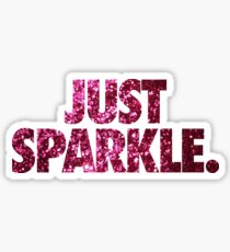 JUST SPARKLE. Sticker