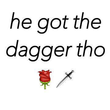 he got the dagger tho emoji piece by jessiicaas