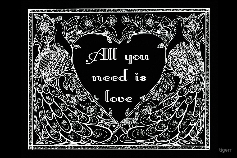 All you need is love by tigerr
