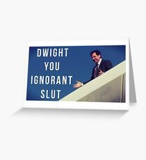 Dwight You Ignorant Slut Greeting Card