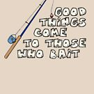 Good things come to those who bait by digerati