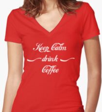 Keep Calm drink Coffee Women's Fitted V-Neck T-Shirt