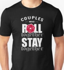 Couples who roll together, stay together D20 T-Shirt