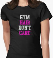 Gym Hair Don't Care (distressed) Womens Fitted T-Shirt