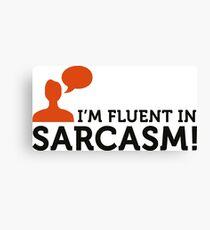 "I am fluent in ""sarcasm"" Canvas Print"