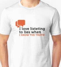 Lies are great if you know the truth. Unisex T-Shirt