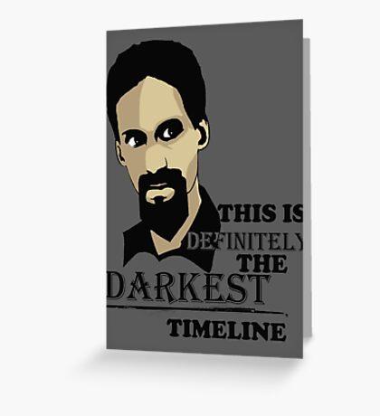 The Darkest Timeline Greeting Card