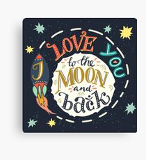 I love you to the moon and back Canvas Print