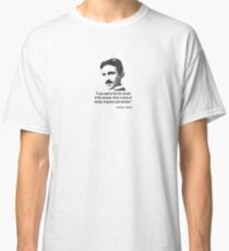 Quote By Nikola Tesla Classic T-Shirt