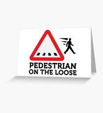 Caution: Freewheeling pedestrians! Greeting Card