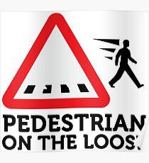 Caution: Freewheeling pedestrians! Poster