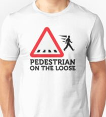 Caution: Freewheeling pedestrians! T-Shirt
