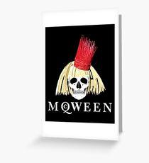 Yassss McQWEEN!!!  Greeting Card