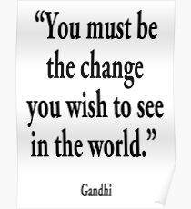 """Mahatma, Gandhi, """"You must be the change you wish to see in the world."""" Poster"""