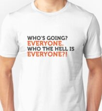 """Who the hell are """"Everyone""""? Unisex T-Shirt"""