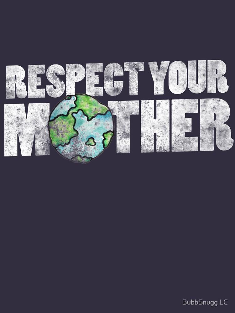 Respektiere deinen Mutter Erde Tag von Boogiemonst