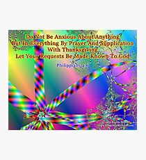 Philippians 4:6 Do Not Be Anxious About Anything Photographic Print