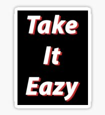 Take it Eazy. Sticker