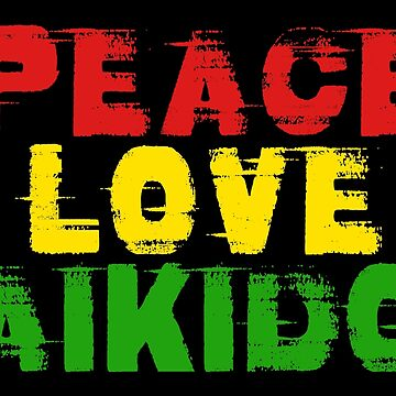Peace Love Aikido by SportsT-Shirts