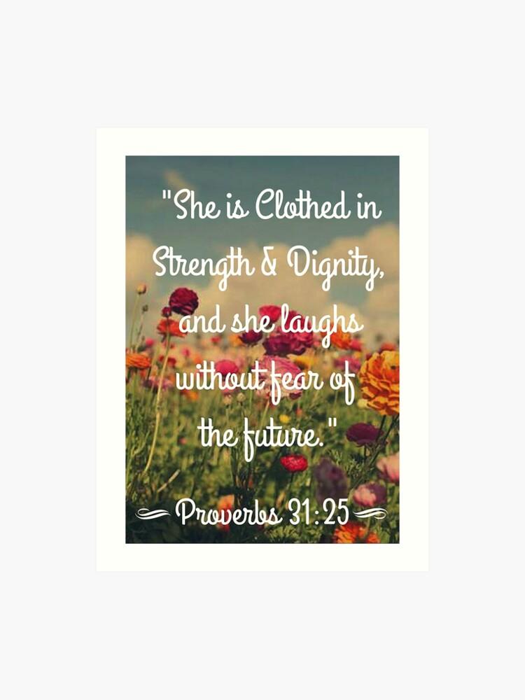 Strength & Dignity Bible Verse Proverbs 31:25 | Art Print