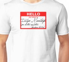 Hello My name is Inigo Montoya Unisex T-Shirt