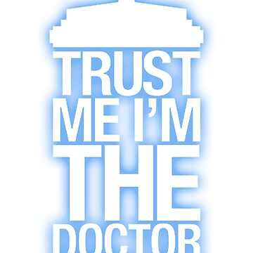 Trust Me , I'm The Doctor by KenXyro