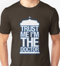 Trust Me , I'm The Doctor Unisex T-Shirt