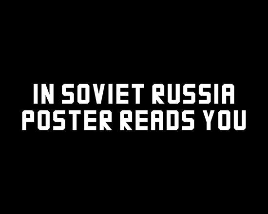 In Soviet Russia... by Kurisu Way