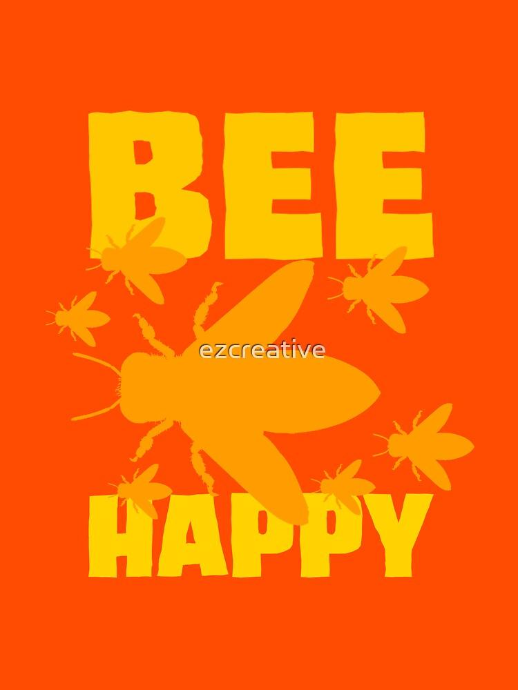 Make Honey - Bee Happy by ezcreative