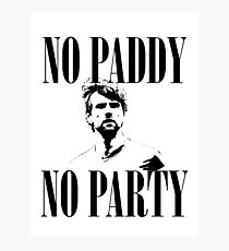 No Paddy, No Party Photographic Print