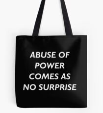 Abuse of Power Comes as No Surprise - Jenny Holzer Tote Bag