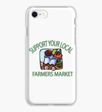 Support your Local Farmers Market iPhone Case/Skin