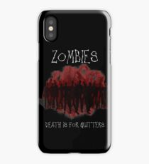 Death Is For Quitters iPhone Case