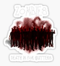 Death Is For Quitters Sticker