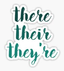 there their they're grammar police tee Sticker