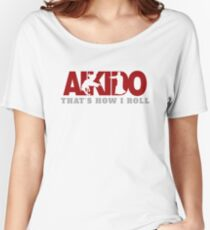 Aikido That's How I Roll Women's Relaxed Fit T-Shirt