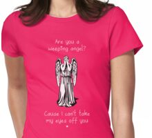 Are You a Weeping Angel? Womens Fitted T-Shirt