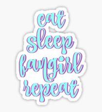 Eat Sleep Fangirl Repeat Sticker