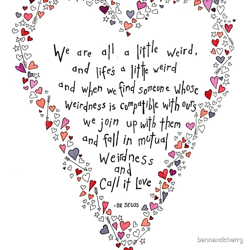 Dr Seuss Inspired Quote, Love Is Weird, Valentines