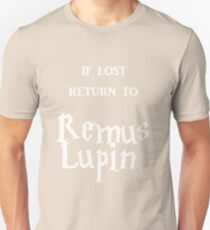 If Lost Return to Remus Lupin  Unisex T-Shirt