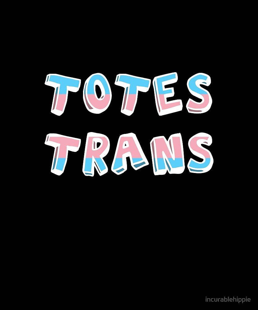 Totes Trans LGBT by incurablehippie