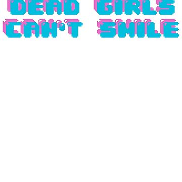 Dead Girls Can't Smile by fromtheblock