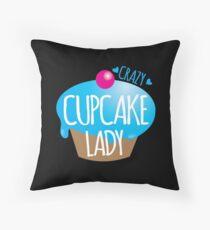Crazy Cupcake Lady Throw Pillow