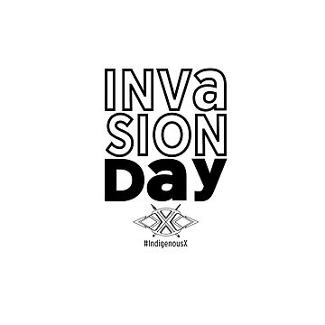 Invasion Day by IndigenousX